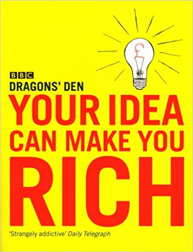 Terrific Your Idea Can Make You Rich Dragons Den 9780091909154 Dailytribune Chair Design For Home Dailytribuneorg