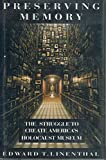 img - for Preserving Memory: The Struggle to Create America's Holocaust Museum by Edward Tabor Linenthal (1995-04-27) book / textbook / text book