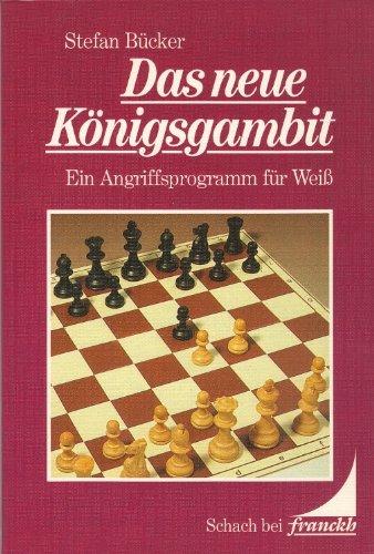 Das neue Königsgambit. Ein Angriffsprogramm für Weiß