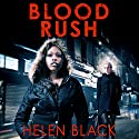 Blood Rush Audiobook by Helen Black Narrated by Imogen Church