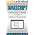 Javascript: Javascript Coding For Complete Novices
