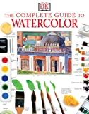 Complete Book of Watercolor, Ray Smith and Elizabeth Jane Lloyd, 0789487985