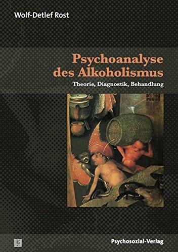 Psychoanalyse des Alkoholismus: Theorie, Diagnostik, Behandlung (Bibliothek der Psychoanalyse)