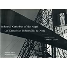 Industrial Cathedrals of the North by Charlie Angus (2003-01-31)