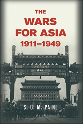 The Wars for Asia, 1911-1949 by S. C. M. Paine (2014-10-09)