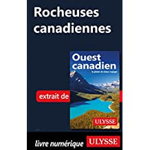 Rocheuses canadiennes (French Edition)