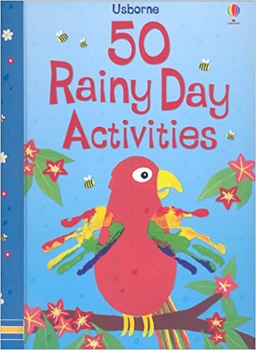 50 Rainy Day Activities (50 Things to Make and Do)