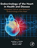 img - for Endocrinology of the Heart in Health and Disease: Integrated, Cellular, and Molecular Endocrinology of the Heart book / textbook / text book