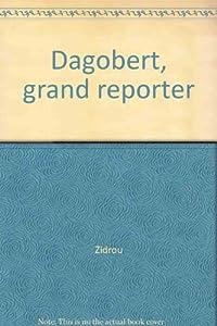"""Afficher """"Dagobert, grand reporter"""""""