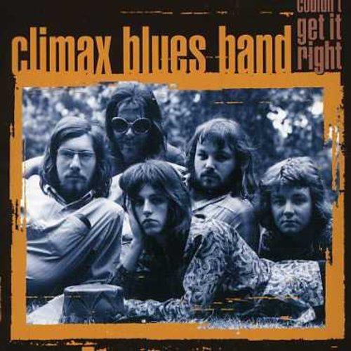 Couldn't Get It Right by Climax Blues Band (2002-11-21)