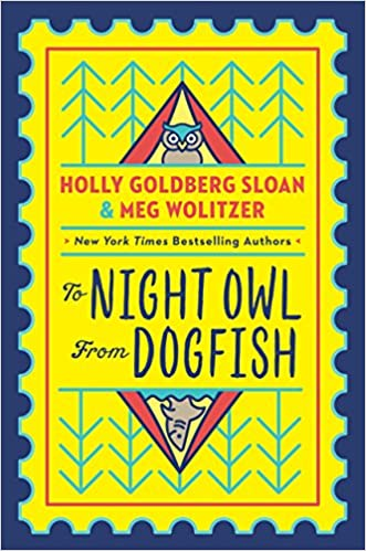 Night Owls May Face Special Challenges >> To Night Owl From Dogfish Holly Goldberg Sloan Meg Wolitzer