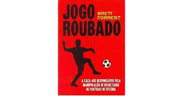 Jogo Roubado (Em Portugues do Brasil): Brett Forrest: 9788565530880: Amazon.com: Books