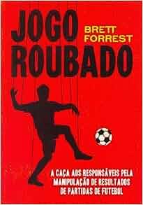 Jogo Roubado (Em Portugues do Brasil): Brett Forrest: 9788565530880