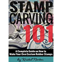 Stamp Carving 101: A Complete Guide on How to Make Your Own Custom Rubber Stamps