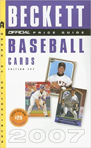 The Official Beckett Price Guide To Baseball Cards 2007