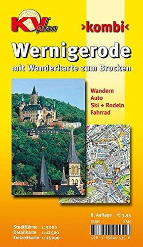 Wernigerode mit Wanderkarte zum Brocken: Stadtführer 1 : 5 000. Detailkarte 1 : 15 000. Freizeitkarte 1 : 25 000. Wandern. Auto. Ski + Rodeln. Fahrrad