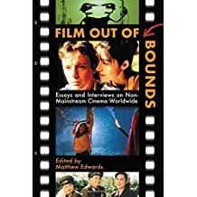 Film Out of Bounds: Essays and Interviews on Non-Mainstream Cinema Worldwide