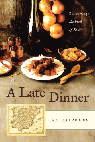 Late Dinner: Discovering the Food of Spain Pdf