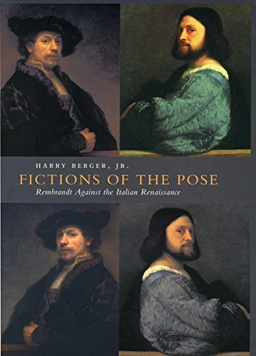 (Fictions of the Pose: Rembrandt Against the Italian Renaissance by Harry Berger Jr. (2002-03-31))
