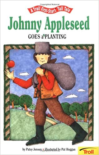 Johnny Appleseed Goes A Planting Pbk A Troll First Start Tall