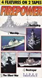 FIREPOWER 1. Warship 2. Battleship 3. The Silent War - Submarine Warfare 4. Destroyer