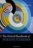 img - for The Oxford Handbook of Polysynthesis (Oxford Handbooks) book / textbook / text book