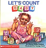 img - for Let's Count, Baby (revised) (What-A-Baby Board Books) by Cheryl Willis Hudson (1997-03-01) book / textbook / text book