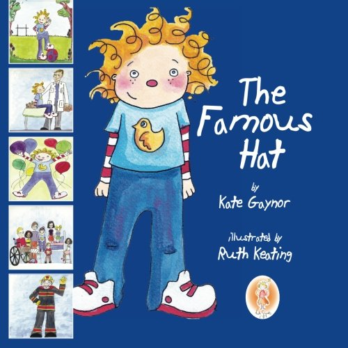 Read Online The Famous Hat - A story book to help children with childhood cancer to prepare for treatment, namely chemotherapy, and losing their hair. (Special Stories Series 1) (Volume 1) pdf