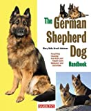 img - for The German Shepherd Dog Handbook (Barron's Pet Handbooks) by Dr. Mary Belle Brazil-Adelman (2010-05-03) book / textbook / text book