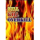 Kill Kill Overkill