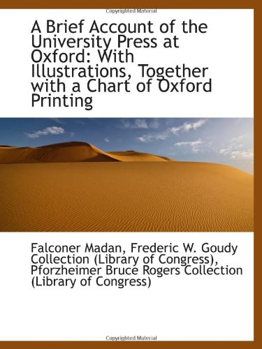 Download A Brief Account of the University Press at Oxford: With Illustrations, Together with a Chart of Oxfo pdf epub