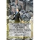 Capital Humano: Manual de Cambio: Potenciando el Capital Humano desde su ERGON (Bienestar) (Volume 1) (Spanish Edition)
