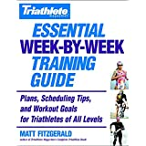 Triathlete Magazine's Essential Week-by-Week Training Guide: Plans, Scheduling Tips, and Workout Goals for Triathletes of All