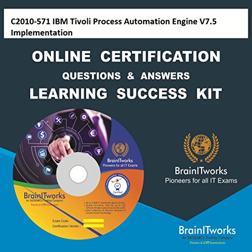 C2010-571 IBM Tivoli Process Automation Engine V7.5 Implementation Online Certification Video Learning Made -