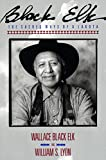 Black Elk: The Sacred Ways of a Lakota (Religion and Spirituality)