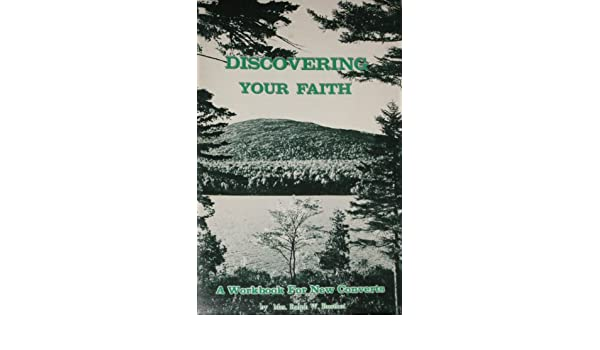 Discovering Your Faith: A Workbook for New Converts: Mrs. Ralph W ...