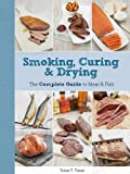 Smoking, Curing & Drying: The Complete Guide for Meat & Fish