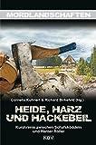 Heide, Harz und Hackebeil: Niedersachsens blutige Seite (Mordlandschaften, Band 14)
