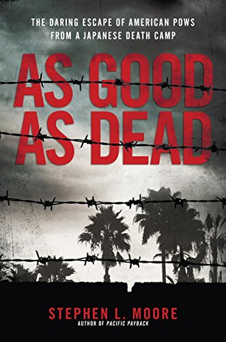 Book Cover: As Good As Dead: The Daring Escape of American POWs From a Japanese Death Camp