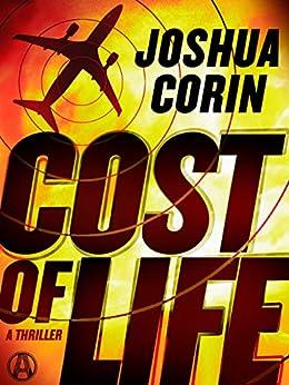 Cost of Life: A Xanadu Marx Thriller by [Corin, Joshua]