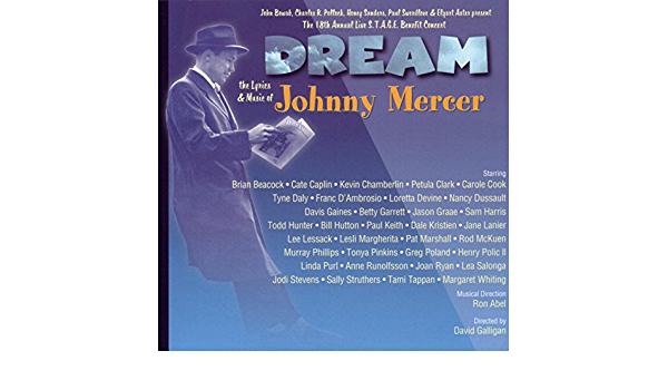 Dream - Lyrics & Music of Johnny Mercer, 18th S.T.A.G.E. ...