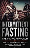 intermittent fasting fasting the viking approach lose weight gain muscle and get in shape the ultimate weight loss guide for beginners step by step ketogenic diet rapid fat loss low carb