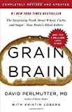 img - for Grain Brain: The Surprising Truth about Wheat, Carbs, and Sugar--Your Brain's Silent Killers book / textbook / text book