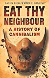 Eat Thy Neighbor, Daniel Diehl and Mark P. Donnelly, 0750943734