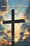 img - for Jesus' Journey to the Cross - Forty days from Ash Wednesday to Easter: Devotionals for the Season of Lent - Following Jesus from Genesis to the Resurrection book / textbook / text book