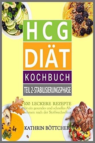 Hcg Diät Kochbuch Teil 2 Stabilisierungsphase 100 Leckere