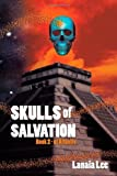 Skulls of Salvation, Lanaia Lee, 143894506X