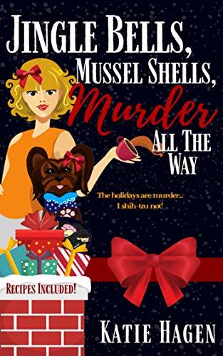 Jingle Bells, Mussel Shells, Murder all the Way by [Hagen, Katie]
