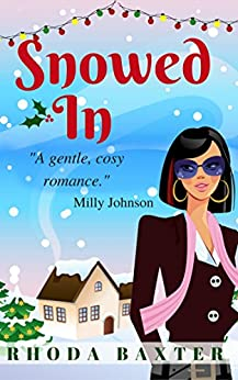 Snowed In: A heartwarming Christmas novella (Trewton Royd small town romances Book 1) by [Baxter, Rhoda]