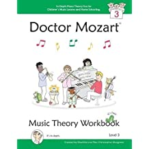 Doctor Mozart Music Theory Workbook Level 3: In-Depth Piano Theory Fun for Children's Music Lessons and HomeSchooling - For Beginners Learning a Musical Instrument